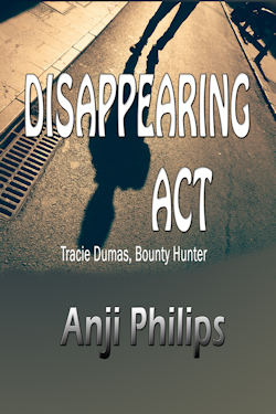 cover design for the book entitled Disappearing Act: Tracie Dumas, Bounty Hunter