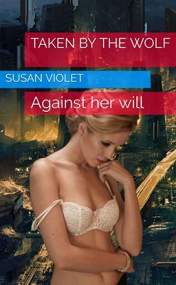 TAKEN By The Wolf by Susan Violet