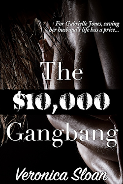 cover design for the book entitled The $10,000 Gangbang