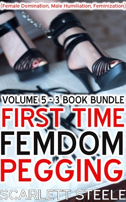 cover design for the book entitled First Time Femdom Pegging - Volume 5 - 3 Book Bundle