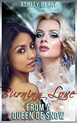 Burning Love From a Queen of Snow by Ashley Berry
