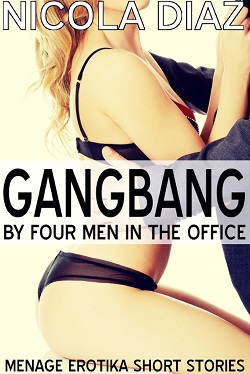 cover design for the book entitled Gangbang by Four Men in the Office