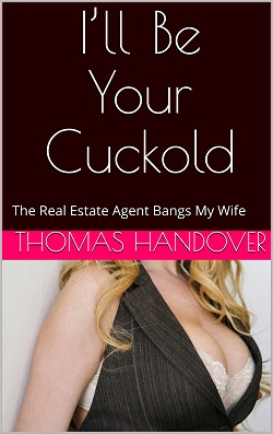 cover design for the book entitled  I'll Be Your Cuckold