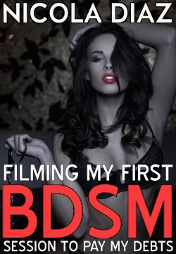cover design for the book entitled Filming My First BDSM Session to Pay my Debts