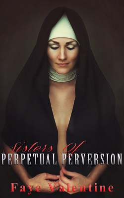 cover design for the book entitled Sisters of Perpetual Perversion