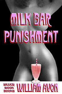 Milk Bar Punishment by William Avon