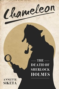 cover design for the book entitled Chameleon - The Death of Sherlock Holmes
