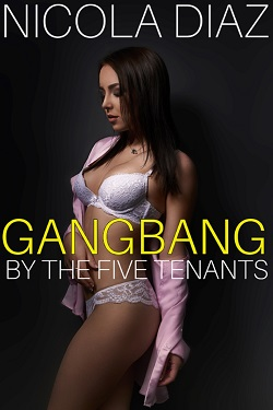 Gangbang By The Five Tenants by Nicola Diaz