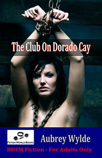 The Club On Dorado Cay by Aubrey Wylde