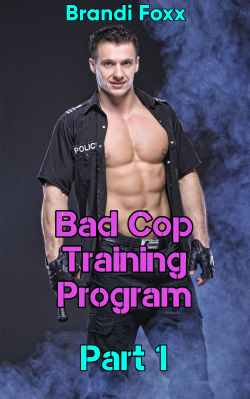 Bad Cop Training Program by Brandi Brandi Foxx