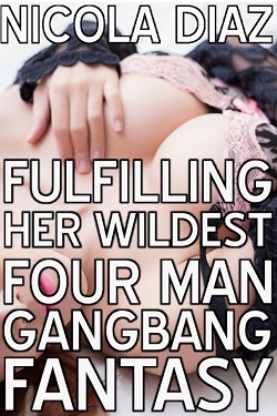 cover design for the book entitled Fulfilling Her Wildest Four Man Gangbang Fantasy