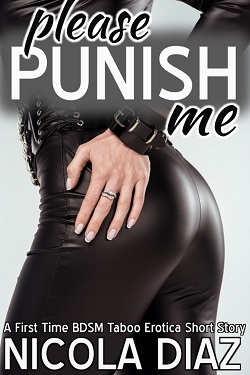 cover design for the book entitled Please Punish Me - A First Time BDSM Taboo Erotica Short Story