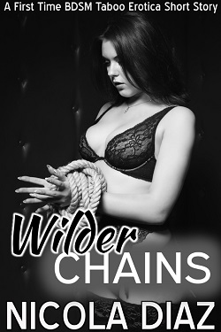 cover design for the book entitled Wilder Chains - A First Time BDSM Taboo Erotica Short Story