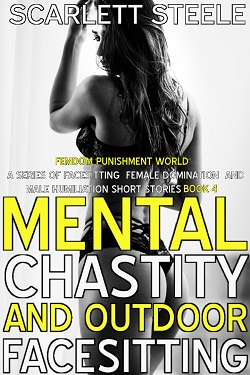 cover design for the book entitled Mental Chastity And Outdoor Facesitting