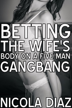 cover design for the book entitled Betting The Wife's Body On A Five Men Gangbang