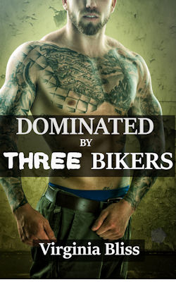 cover design for the book entitled Dominated By Three Bikers: Hard MFMM Erotica