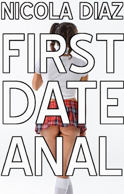 First Date Anal by Nicola Diaz