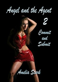 cover design for the book entitled Angel and the Agent: Part Two - Commit and Submit