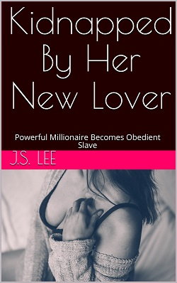 cover design for the book entitled Kidnapped By Her New Lover