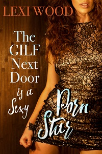 cover design for the book entitled The GILF Next Door is a Sexy Porn Star