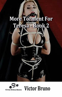 cover design for the book entitled More Torment For Teresa - Book 2