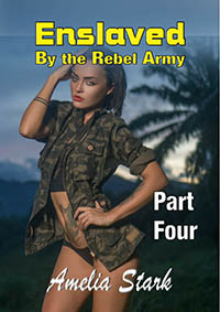 cover design for the book entitled Enslaved by the Rebel Army Part Four