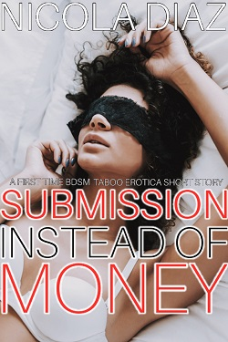 cover design for the book entitled Submission Instead Of Money - A First Time BDSM Taboo Erotica Short Story