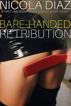 cover design for the book entitled Bare-Handed Retribution - A First Time BDSM Taboo Erotica Short Story