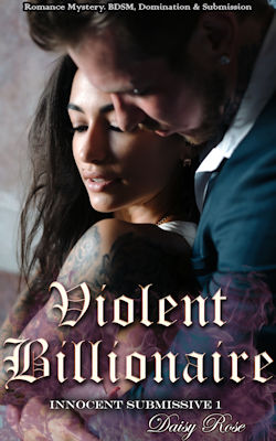 cover design for the book entitled Violent Billionaire: Romance Mystery, BDSM, Domination & Submission