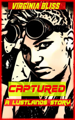 cover design for the book entitled Captured: A Lustlands Story: Post Apocalyptic Erotica