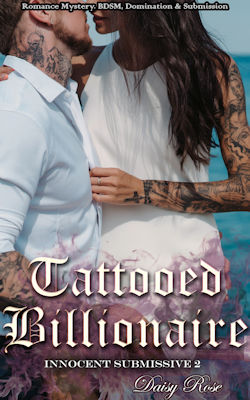 cover design for the book entitled Tattooed Billionaire: Romance Mystery, BDSM, Domination & Submission