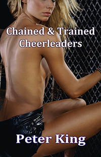 Chained & Trained Cheerleaders by Peter King