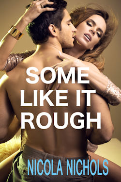 Some Like It Rough by Nicola Nichols