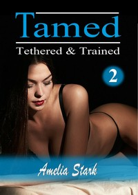 cover design for the book entitled Tamed Tethered & Trained: Part Two