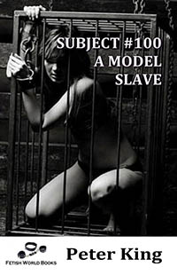 cover design for the book entitled Subject #100 - A Model Slave