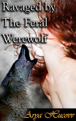 cover design for the book entitled Ravaged by The Feral Werewolf