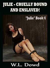 cover design for the book entitled Julie - Cruelly Bound And Enslaved