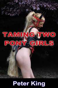 Taming Two Pony Girls by Peter King