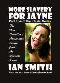 More Slavery For Jayne - Book Five In The Oasis Saga by Ian Smith