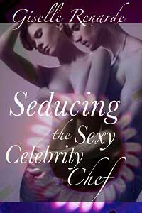 cover design for the book entitled Seducing the Sexy Celebrity Chef