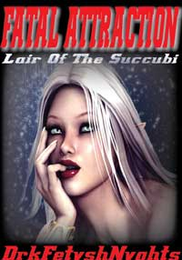 cover design for the book entitled FATAL ATTRACTION - Lair Of The Succubi