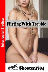 cover design for the book entitled FLIRTING WITH TROUBLE