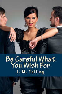 cover design for the book entitled Be Careful What You Wish For