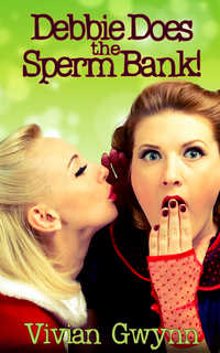 cover design for the book entitled Debbie Does the Sperm Bank!