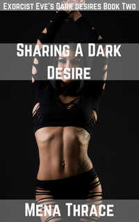 cover design for the book entitled Sharing A Dark Desire