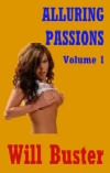 cover design for the book entitled Alluring Passions - Volume 1