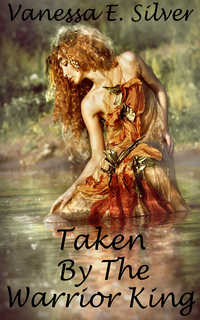 cover design for the book entitled Taken by the Warrior King